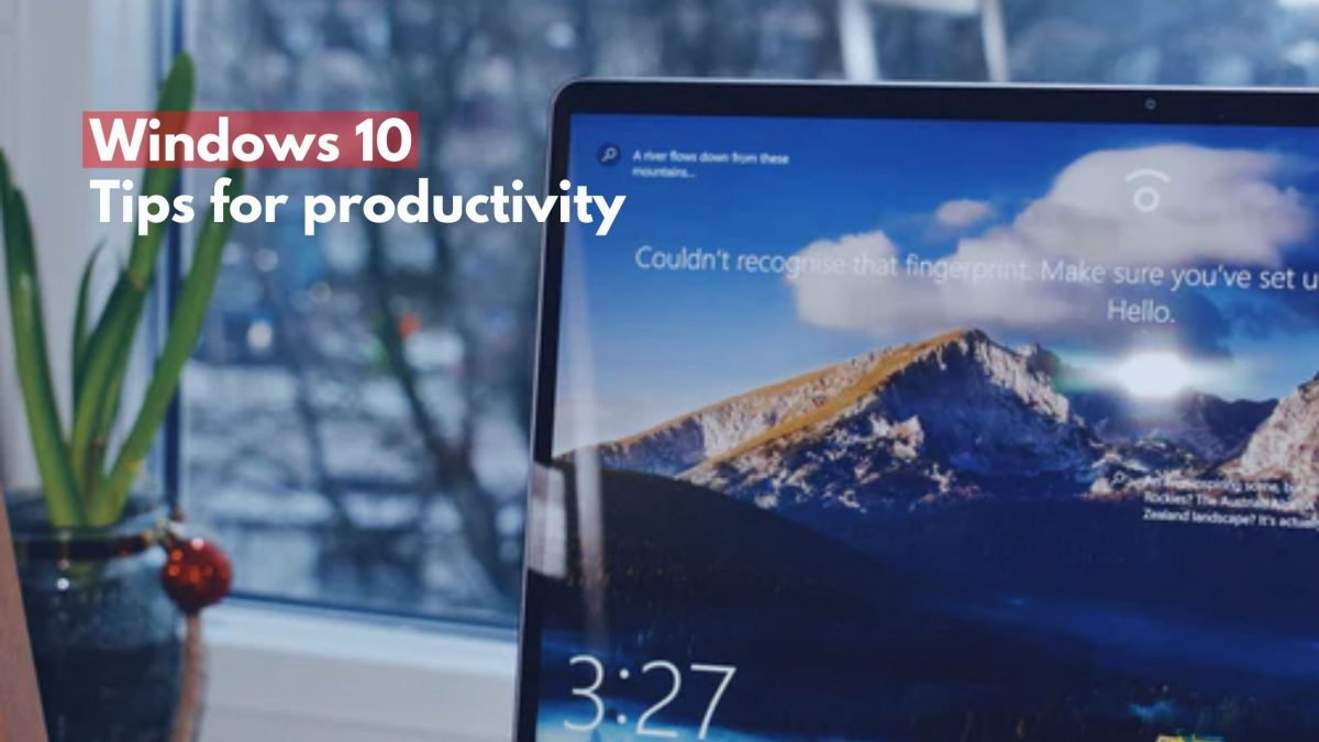 Windows 10 - tips for productivity